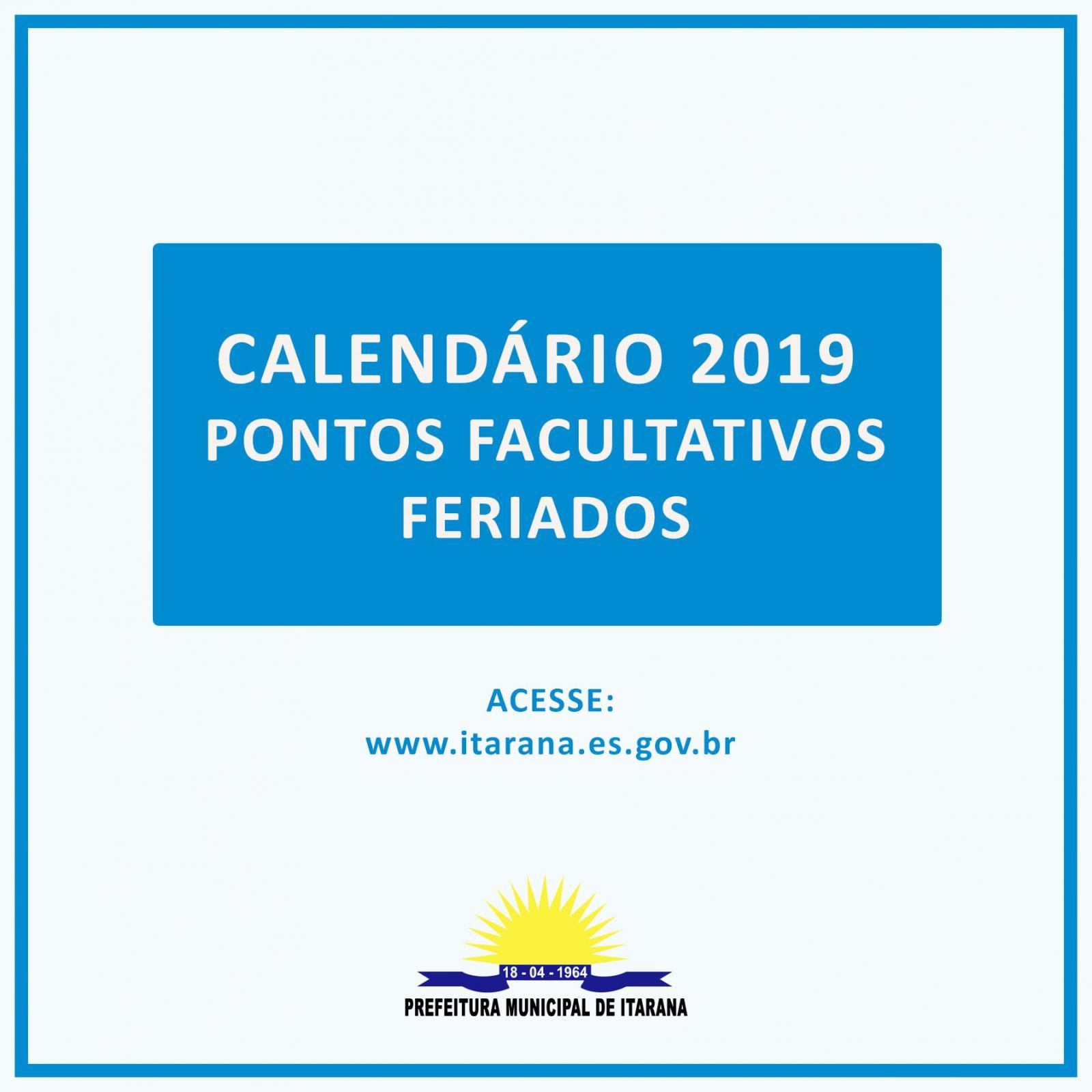 Prefeitura de Itarana divulga Calendário de Pontos Facultativos e Feriados para o ano de 2019