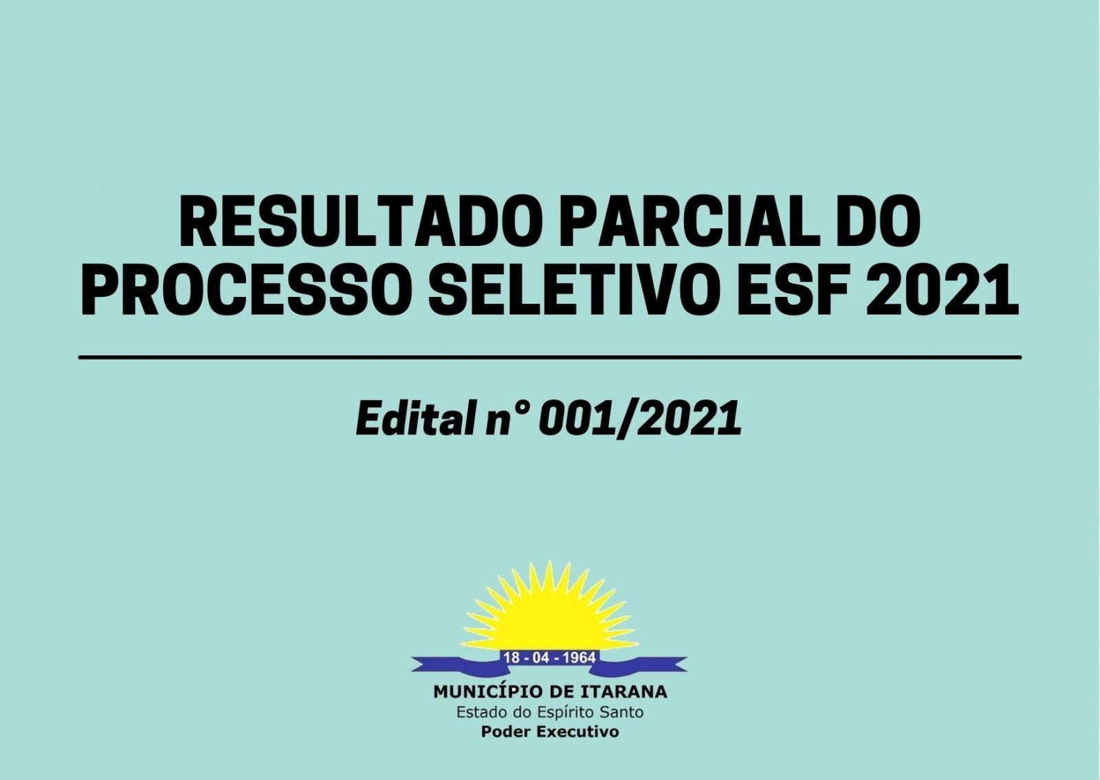 Divulgado resultado parcial do Processo Seletivo ESF 2021