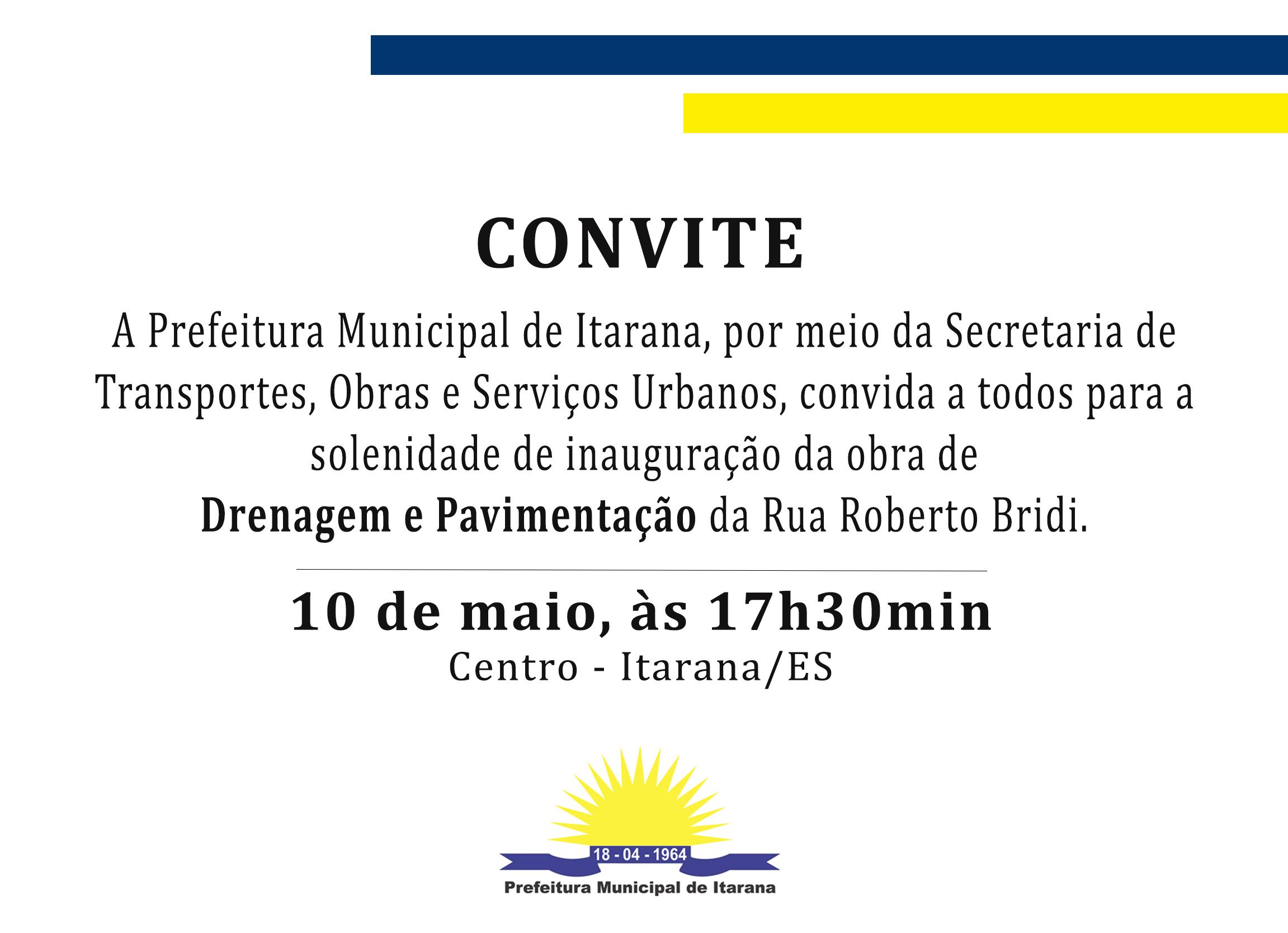Convite: Inauguração da obra de drenagem e pavimentação da Rua Roberto Bridi