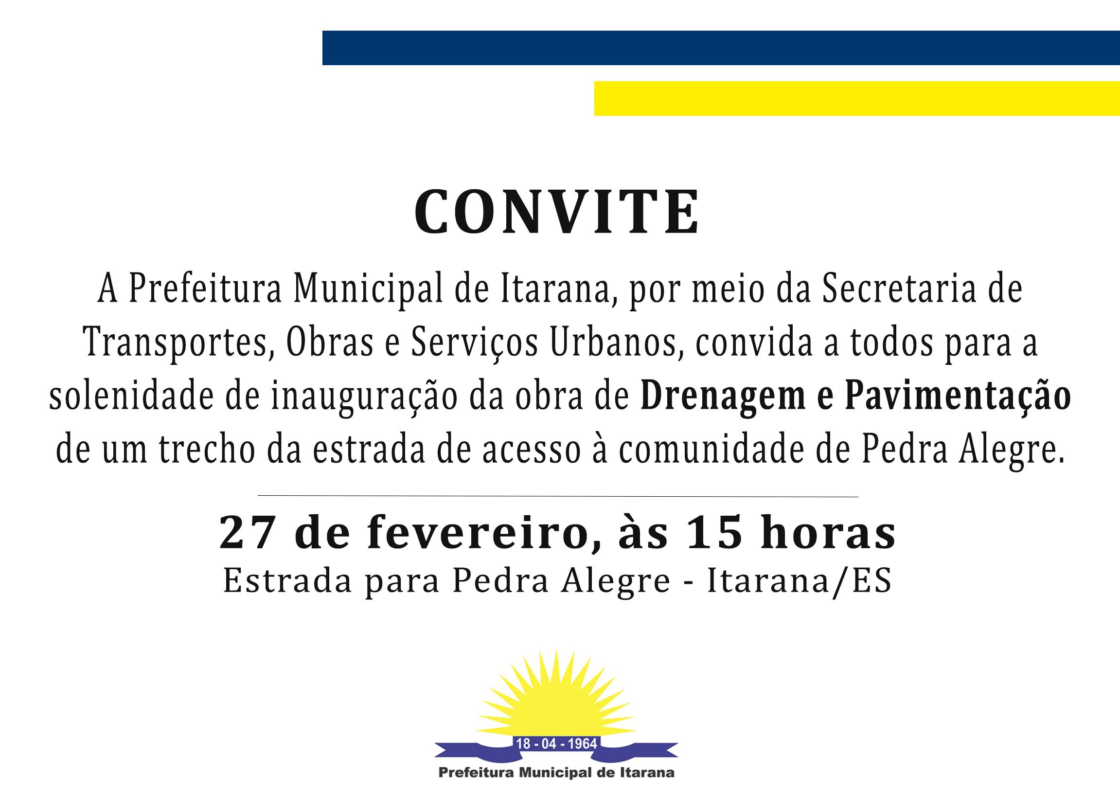 Convite: Inauguração de pavimentação e drenagem em um trecho da estrada de acesso à Pedra Alegre